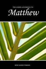 The Holy Bible, King James Version: Matthew, the Gospel According To (KJV) by...