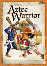 How to Be: How to Be an Aztec Warrior by Fiona MacDonald (2008, Paperback)