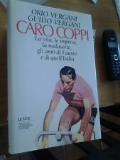 ORIO E GUIDO VERGANI, CARO COPPI - Mondadori- I ed. 1995-CICLISMO -LIB60