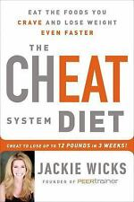 The Cheat System Diet: Eat the Foods You Crave and Lose Weight Even Faster---Ch