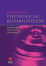 Handbook of Psychosocial Rehabilitation by Chris Lloyd, Robert King and Tom...