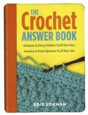 The Crochet Answer Book: Solutions to Every Problem You'll Ever Face, Answers...