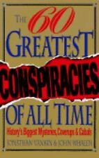The Sixty Greatest Conspiracies of All Time by John ...