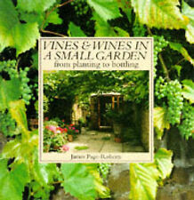 books VINES & WINES IN A SMALL GARDEN from planting to bottelin, Page Roberts