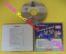 CD QUEI ROMANTICI SCATENATI ANNI 50 Stand By Me COMPILATION QRSAC 17B(C30)