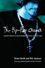 The Hip-Hop Church: Connecting with the Movement Shaping Our Culture, Jackson, P