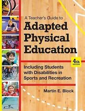 Teacher's Guide to Adapted Physical Education : Including Students with...