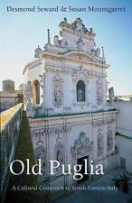 Armchair Traveller: Old Puglia : A Cultural Companion to South-Eastern Italy...