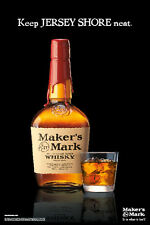 """Makers Mark  """"JERSEY SHORE  NEAT"""" POSTER 24 by 36"""