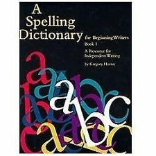 G, A Spelling Dictionary for Beginning Writers Book 1: A Resource for Independen