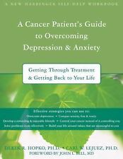 A Cancer Patient's Guide to Overcoming Depression and Anxiety: Getting Through