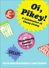 Oi Pikey!: A Celebration of Cheap Living,GOOD Book