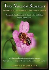 Two Million Blossoms: Discovering the Medicinal Benefits of Honey by Kirsten...