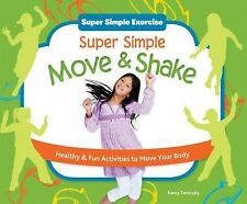 Super Simple Move & Shake: Healthy & Fun Activities to Move Your Body (Super Sim