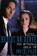 """Resist or Serve: The Official Guide to the """"X-files"""" (X Files) (Trade Paperback)"""