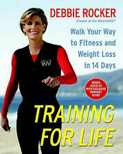 Training for Life: Walk Your Way to Fitness and Weight Loss in 14 Days, Debbie R