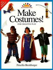 Make Costumes!: For Creative Play (Art and Activities for Kids) Priscilla Hersh