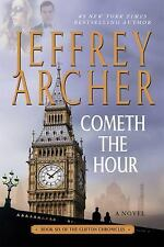 The Clifton Chronicles: Cometh the Hour 6 by Jeffrey Archer (2016, Paperback)
