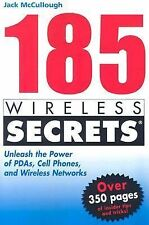 185 Wireless Secrets: Unleash the Power of PDAs, Cell Phones and Wireless Networ