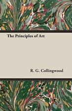 The Principles of Art by R.G. Collingwood (2013, Paperback)