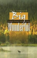 Big Wonderful: Notes from Wyoming by Holdsworth, Kevin