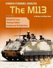 Armored Personnel Carriers: The M113 (Edge Books, War Machines)-ExLibrary