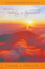 With God, Nothing Is Impossible: In Step with Women of the Bible