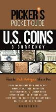 Picker's Pocket Guide U. S. Coins and Currency : How to Pick Antiques Like a...