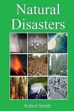 Natural Disasters by Robert Smith (2013, Paperback)