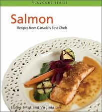 Salmon: Recipes from Canada's Best Chefs (Flavours Cookbook)-ExLibrary
