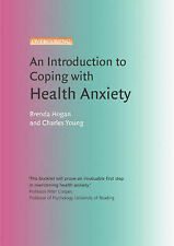 Introduction to Coping with Health Anxiety: A Books on Prescription Title
