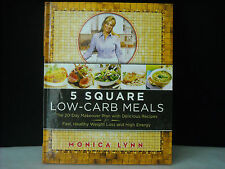 """NEW*NEVER OPENED* """"5 Square Low-Carb Meals~20-Day Makeover~Monica Lynn"""" HC"""