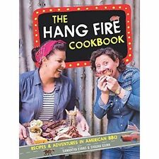The Hang Fire Cookbook: Recipes and Adventures in American BBQ,Shauna Guinn, Sam