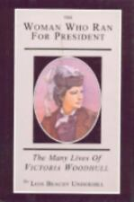 The Woman Who Ran For President: The Many Lives of Victoria Woodhull :-ExLibrary