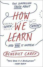NEW How We Learn: The Surprising Truth about When, Where, and Why It Happens by