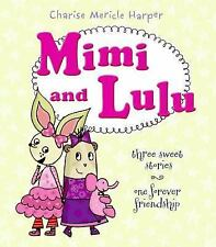 Mimi and Lulu: Three Sweet Stories, One Forever Friendship by Harper, Charise Me