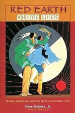 Red Earth, White Lies Vol. 1 : Native Americans and the Myth of Scientific...