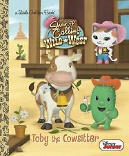 Little Golden Book: Toby the Cowsitter (Disney Junior: Sheriff Callie's Wild...