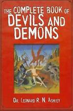 THE COMPLETE BOOK OF DEVILS AND DEMONS by DR. LEONARD ASHLEY 1st ED PB 2011