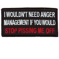I WOULDN'T NEED ANGER MANAGEMENT EMBROIDERED BIKER PATCH