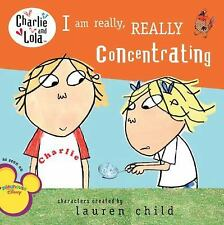 Charlie and Lola: I Am Really, Really Concentrating by Lauren Child (2008,...