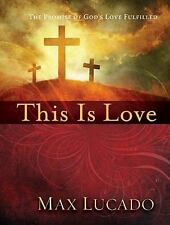 NEW - This is Love: The Extraordinary Story of Jesus by Lucado, Max