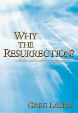 Why the Resurrection? by Laurie, Greg