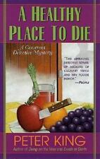 A Healthy Place to Die (Gourmet Detective Mysteries) King, Peter Mass Market Pa