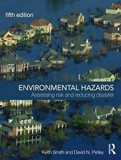 Environmental Hazards: Assessing Risk and Reducing Disaster by David N....