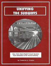 New Book UNIFYING THE SUBWAYS: NYC's Rapid Transit System, Unification to the TA