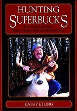 Hunting Superbucks: How to Find and Hunt Today's Trophy Mule and White-ExLibrary