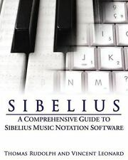 Sibelius: A Comprehensive Guide to Sibelius Music Notation Software-ExLibrary