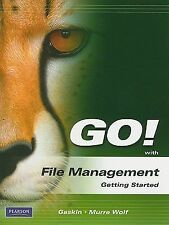 Go!: GO! with File Management Getting Started by Stephanie Murre Wolf, C. I. S.