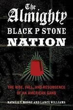 The Almighty Black P Stone Nation: The Rise, Fall, and Resurgence of a-ExLibrary